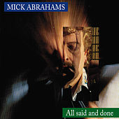 Play & Download All Said and Done by Mick Abrahams | Napster