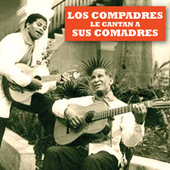 Play & Download Los Compadres Le Cantan a Sus Comadres - Ep by Los Compadres | Napster