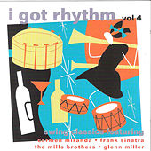 Play & Download I Got Rhythm Vol. 4 by Various Artists | Napster