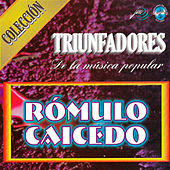 Play & Download Triunfadores de la Música Popular by Rómulo Caicedo | Napster