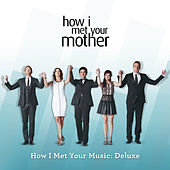 Play & Download How I Met Your Music: Deluxe (Original Television Soundtrack) by Various Artists | Napster