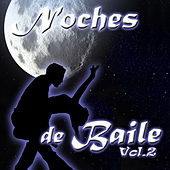 Noches de Baile Vol. 2 by Various Artists