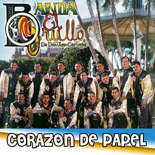 Play & Download Corazon de Papel by Banda El Grullo | Napster