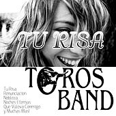 Play & Download Tu Risa by Los Toros Band | Napster