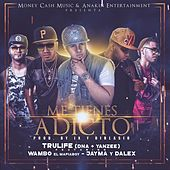 Play & Download Me Tienes Adicto (feat. Jayma & Dalex & Wambo) by Tru-Life | Napster
