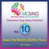 Play & Download MCM4G, Vol. 10: Make the World a Better Place (All Ages) by Melinda Caroll | Napster