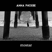 Play & Download Mostar by Anna Phoebe | Napster