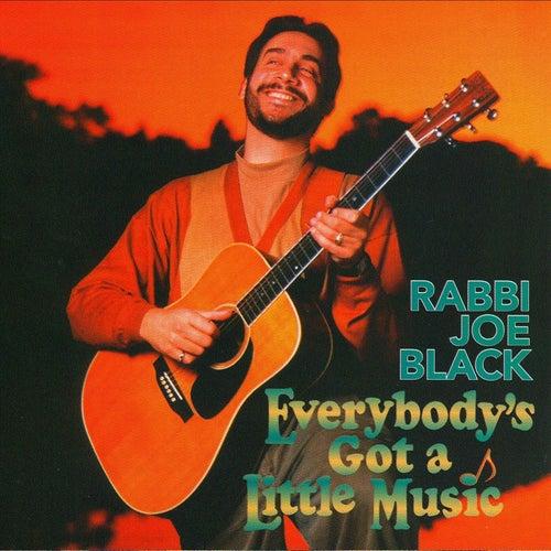 Everybody's Got A Little Music by Rabbi Joe Black