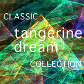 The Classic Tangerine Dream Collection by Tangerine Dream