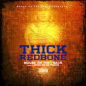 Play & Download Thick Red Bone by Mouse on tha Track | Napster