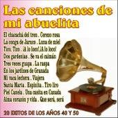 Las Canciones de Mi Abuelita 20 Exitos de los Años 40 y 50 by Various Artists
