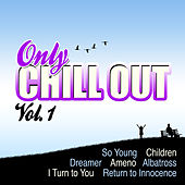 Only Chill out Vol. 1 by Various Artists