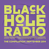 Play & Download Black Hole Radio September 2014 by Various Artists | Napster