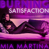 Play & Download Burning Satisfaction by Mia Martina | Napster