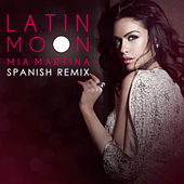 Play & Download Latin Moon (Spanish Remix) by Mia Martina | Napster