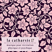 La Catharsis - Dix-Septième Édition by Various Artists
