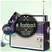 Play & Download Flashback - The House Classics Collection by Various Artists | Napster