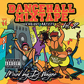 Play & Download Dancehall Mix Tape, Vol. 2 (Mixed by DJ Wayne) by Various Artists | Napster