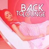 Play & Download Back to Lounge by Various Artists | Napster