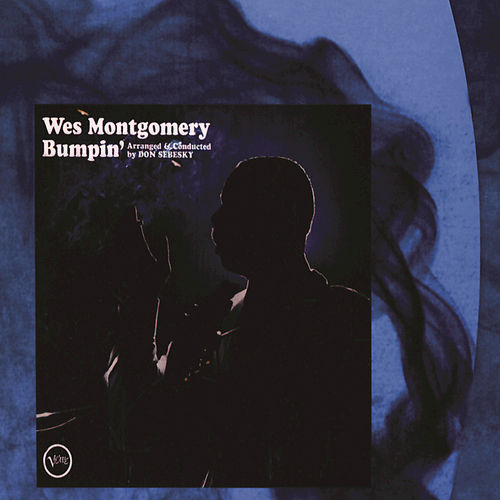 Play & Download Bumpin' by Wes Montgomery | Napster