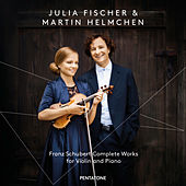 Schubert: Complete Works for Violin & Piano by Julia Fischer