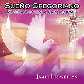 Sueño Gregoriano: Música Continua para Dormir by Jamie Llewellyn