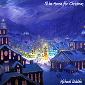 I'll Be Home for Christmas by Michael Bubble