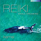 Play & Download Reiki Whale Dreaming by Kamal | Napster
