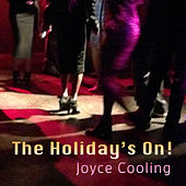Play & Download The Holiday's On by Joyce Cooling | Napster