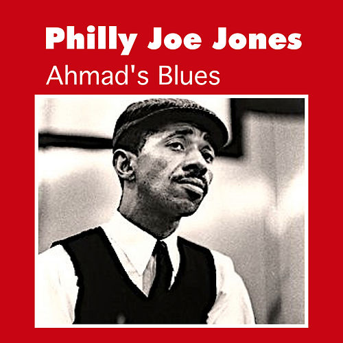 Play & Download Ahmad's Blues by Philly Joe Jones | Napster