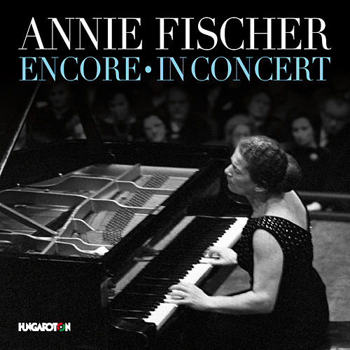 Play & Download Encore: In Concert (Live) by Annie Fischer | Napster