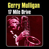 Play & Download 17 Mile Drive by Gerry Mulligan | Napster