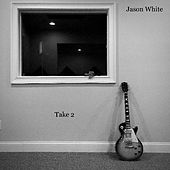 Take 2 by Jason White