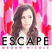 Escape by Megan Nicole