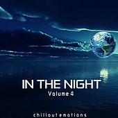 Play & Download In the Night, Vol. 4 (Chillout Emotions) by Various Artists | Napster