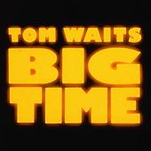Play & Download Big Time by Tom Waits | Napster