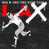 L.A.X (Singles) by Big D & the Kids Table