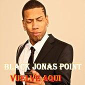Vuelve Aqui by Black Jonas Point