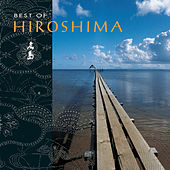 Play & Download The Best Of Hiroshima by Hiroshima | Napster