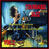 Standard Jazz: The Masters Perform the Great American Songbook, Vol. 2 by Various Artists