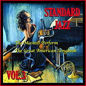 Standard Jazz: The Masters Perform the Great American Songbook, Vol. 3 by Various Artists