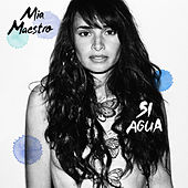 Play & Download Si Agua by Mia Maestro | Napster