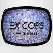 Play & Download White Noise by Ex Cops | Napster
