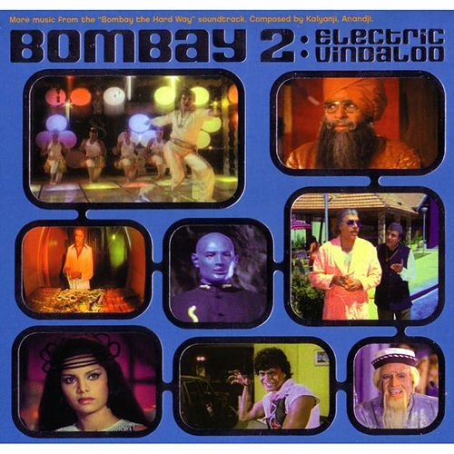 Play & Download Bombay the Hard Way, Vol. 2: Electric Vindaloo by Various Artists | Napster