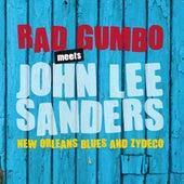 Rad Gumbo Meets John Lee Sanders by John Lee Sanders