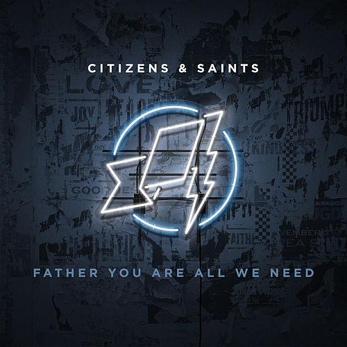 Father You Are All We Need by Citizens!