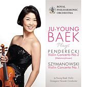 Play & Download Penderecki: Violin Concerto No. 2, 'Metamorphosen' - Szymanowski: Violin Concerto No. 1 by Ju-young Baek   Napster