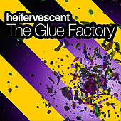 Play & Download The Glue Factory by Heifervescent | Napster