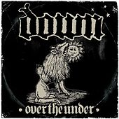 Play & Download Down III - Over The Under by Down | Napster