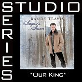 Our King [Studio Series Performance Track] by Randy Travis